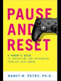 Pause and Reset: A Parent's Guide to Preventing and Overcoming Problems with Gaming