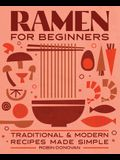 Ramen for Beginners: Traditional and Modern Recipes Made Simple