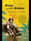 Nieve En La Habana: Confesiones de Un Cubanito