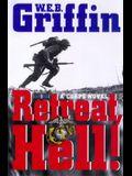 Retreat, Hell!: A corps Novel