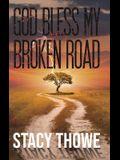 God Bless My Broken Road
