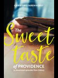 The Sweet Taste of Providence: 74 Devotional Episodes from History