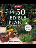 Yates Top 50 Edible Plants for Pots and How Not to Kill Them!