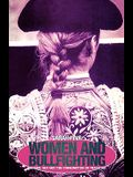 Women and Bullfighting: Gender, Sex and the Consumption of Tradition