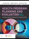 Health Program Planning and Evaluation: A Practical Systematic Approach to Community Health
