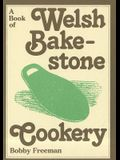 A Book of Welsh Bakestone Cookery: Traditional Recipes from the Country Kitchens of Wales