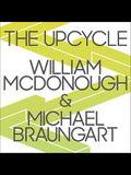 The Upcycle Lib/E: Beyond Sustainability--Designing for Abundance