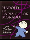 Harold Y El Lápiz Color Morado: Harold and the Purple Crayon (Spanish Edition) = Harold and the Purple Crayon