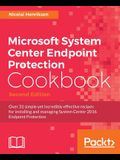 Microsoft System Center Endpoint Protection Cookbook, Second Edition