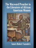 The Wayward Preacher in the Literature of African American Women