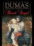 Blood Royal: A Sequel to the Three Musketeers