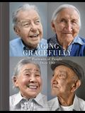 Aging Gracefully: Portraits of People Over 100 (Gifts for Grandparents, Inspiring Gifts for Older People)
