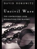 Uncivil Wars: The Controversy Over Reparations for Slavery