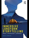 Immersive Longform Storytelling: Media, Technology, Audience