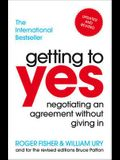 Getting to Yes: Negotiating an Agreement Without Giving In. Roger Fisher and William Ury