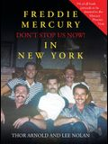 Freddie Mercury in New York Don't Stop Us Now!