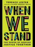 When We Stand: The Power of Seeking Justice Together
