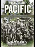 Voices of the Pacific: Untold Stories of the Marine Heroes of World War II