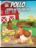 Pollo Libro De Colorear: Dibujos de pollos para colorear con pollitos lindos, gallos y más manualidades de pollo para niños de 4 a 8 años