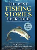 The Best Fishing Stories Ever Told: 50+ Classic Tales
