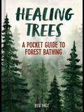Healing Trees: A Pocket Guide to Forest Bathing