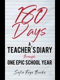 180 Days: A Teacher's Diary Through One Epic School Year