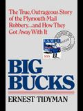 Big Bucks: The True, Outrageous Story of the Plymouth Mail Robbery . . . and How They Got Away With It