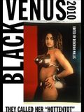 Black Venus 2010: They Called Her Hottentot