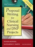 Proposal Writing for Clinical Nursing and Dnp Projects, Second Edition