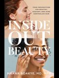 Inside Out Beauty: Your Prescription for Healthy, Radiant, and Acne Controlled Skin