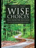 Wise Choices: The Path to Success