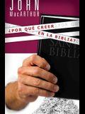 Por que creer en la Biblia?/ Why to believe in the Bible? (Spanish Edition)