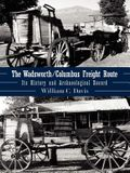 The Wadsworth/Columbus Freight Route: Its History and Archaeological Record