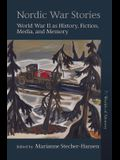 Nordic War Stories: World War II as History, Fiction, Media, and Memory