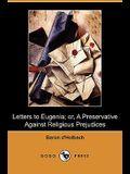 Letters to Eugenia; Or, a Preservative Against Religious Prejudices (Dodo Press)