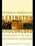 Lexington and Concord: The Beginning of the War of the American Revolution