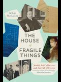 The House of Fragile Things: Jewish Art Collectors and the Fall of France