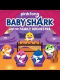 Baby Shark: Baby Shark and the Family Orchestra