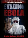 Evading Ebola: Decrease Your Risk of Infection, Fare Far Better if Exposed