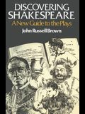 Discovering Shakespeare: A New Guide to the Plays