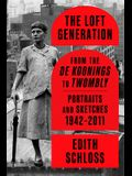 The Loft Generation: From the de Koonings to Twombly: Portraits and Sketches, 1942-2011
