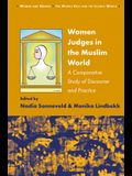 Women Judges in the Muslim World: A Comparative Study of Discourse and Practice
