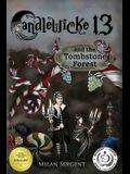 CANDLEWICKE 13 and the Tombstone Forest: Book Two of the Candlewicke 13 Series