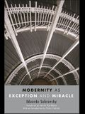 Modernity as Exception and Miracle