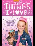 Jojo Siwa: Things I Love: A Fill-In Friendship Book