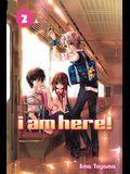 I Am Here!, Volume 2