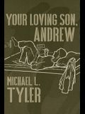 Your Loving Son, Andrew