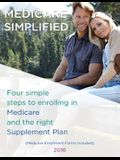 Medicare Simplified: 4 Steps to enrolling into Medicare and the right Supplement Ins Plan