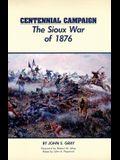 Centennial Campaign: The Sioux War of 1876
