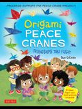Origami Peace Cranes: Friendships Take Flight: Includes Origami Paper & Instructions: Proceeds Support the Peace Crane Project (Proceeds Sup